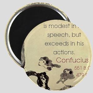 The Superior Man Is Modest - Confucius Magnet