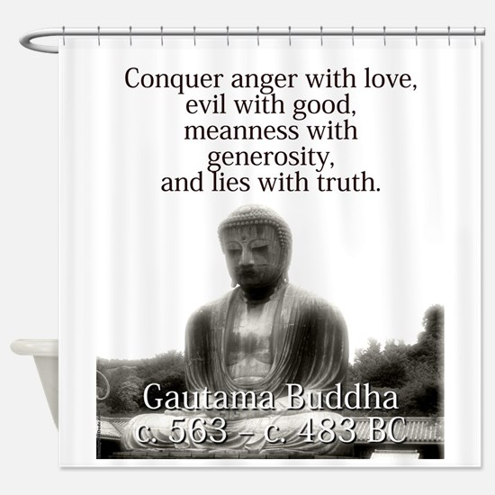 Conquer Anger With Love - Buddha Shower Curtain