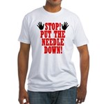 Put The Needle Down Fitted T-Shirt
