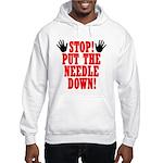 Put The Needle Down Hooded Sweatshirt