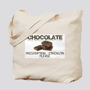 Chocolate Prescription Strength Please Tote Bag
