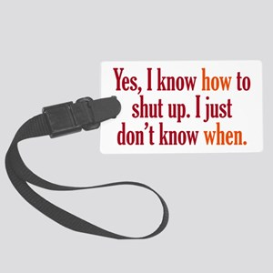 When to Shut Up Large Luggage Tag