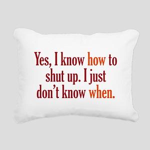When to Shut Up Rectangular Canvas Pillow