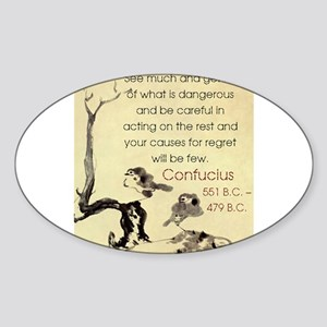 See Much And Get Rid Of - Confucius Sticker (Oval)