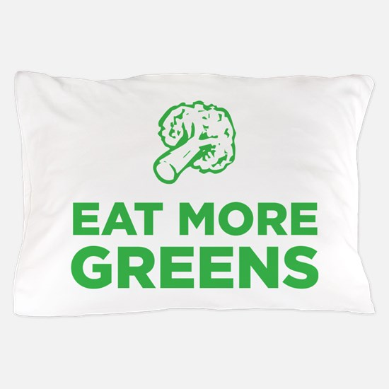 Eat More Greens Pillow Case