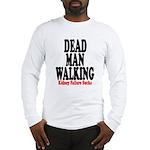 Dead Man Walking Long Sleeve T-Shirt