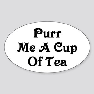 Purr Me A Cup of Tea Sticker (Oval)