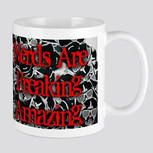 Nerds are freaking amazing Mug