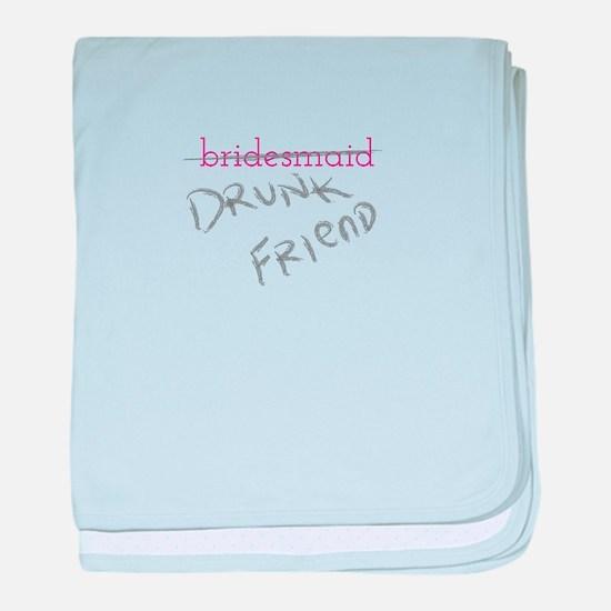 Bridesmaid a.k.a. Drunk Friend baby blanket