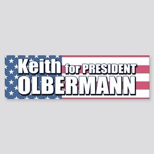 KEITH OLBERMANN FOR PRESIDENT Bumper Sticker