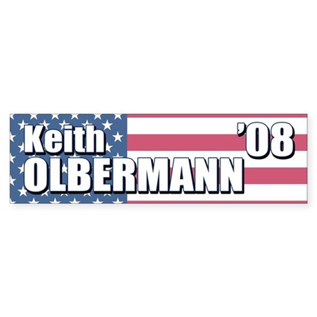 KEITH OLBERMANN '08 Bumper Sticker
