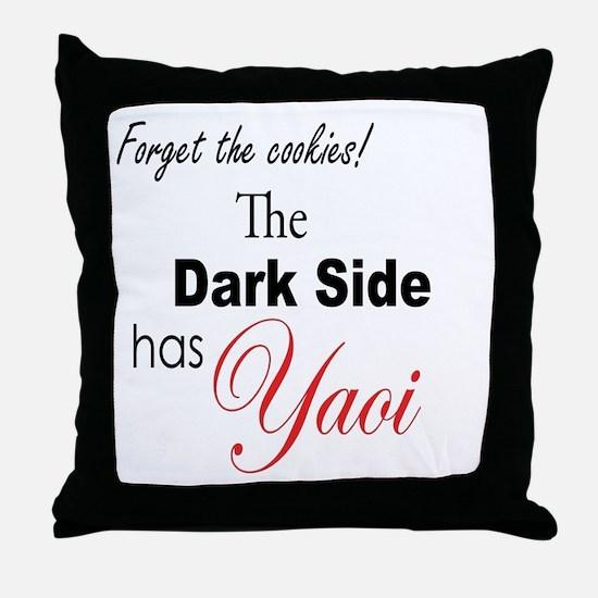 The Dark Side Has Yaoi Throw Pillow