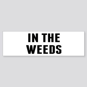 In the Weeds Sticker (Bumper)