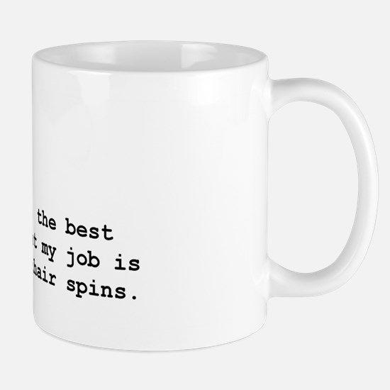 The Chair Spins Mug