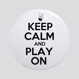 Keep Calm and Play On Bagpipe Ornament (Round)