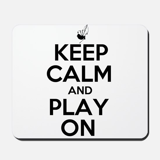 Keep Calm and Play On Bagpipe Mousepad
