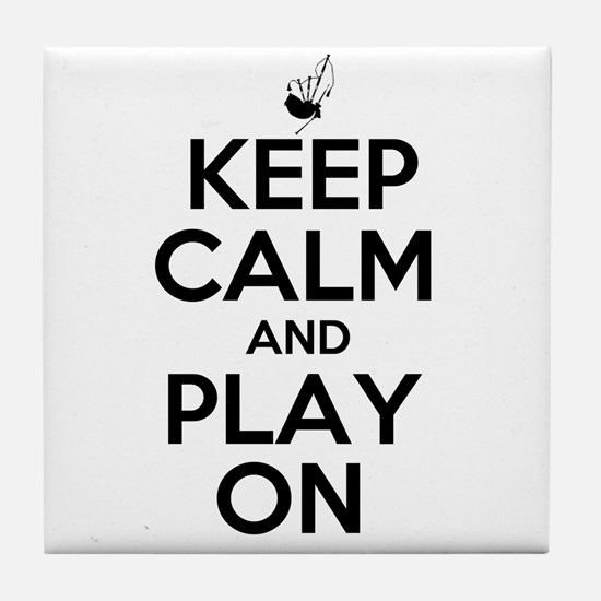 Keep Calm and Play On Bagpipe Tile Coaster