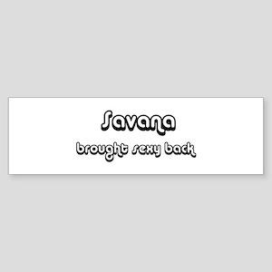 Sexy: Savana Bumper Sticker