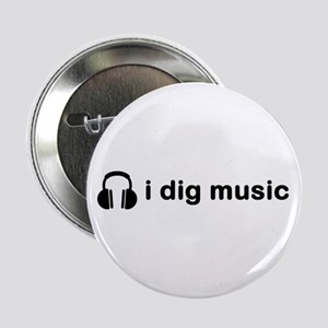 "I Dig Music (Headphones) 2.25"" Button / Badge"