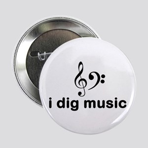 "I Dig Music (Clefs) 2.25"" Button / Badge"