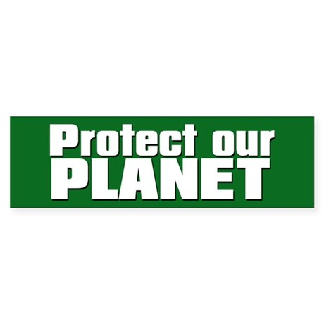 PROTECT OUR PLANET Bumper Sticker
