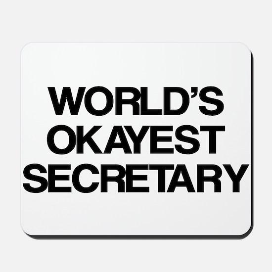 World's Okayest Secretary Mousepad