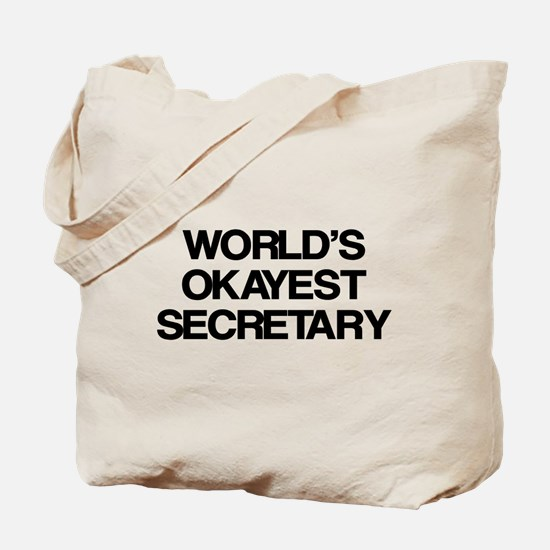 World's Okayest Secretary Tote Bag