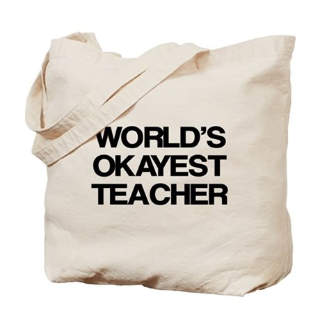 World's Okayest Teacher Tote Bag