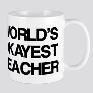 World's Okayest Teacher Mug