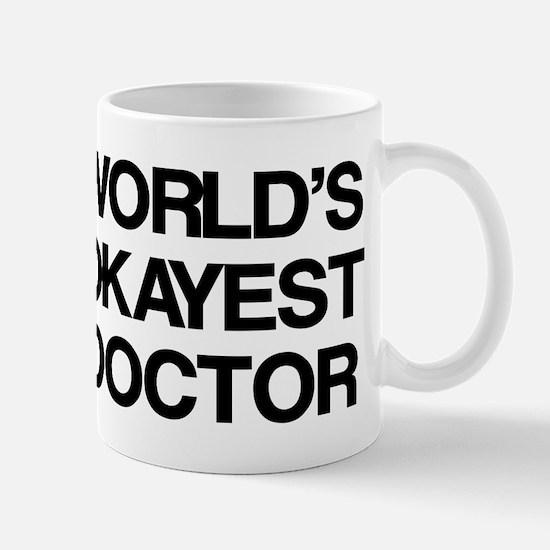 World's Okayest Doctor Mug