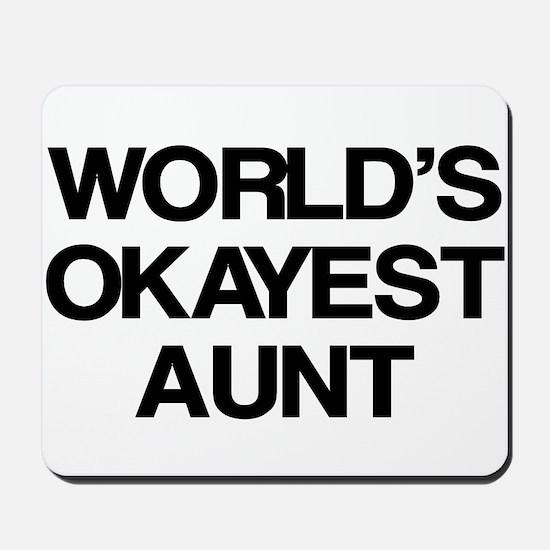 World's Okayest Aunt Mousepad