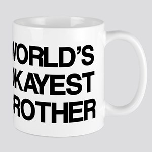 World Okayest Brother Mug