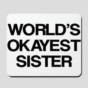 World Okayest Sister Mousepad