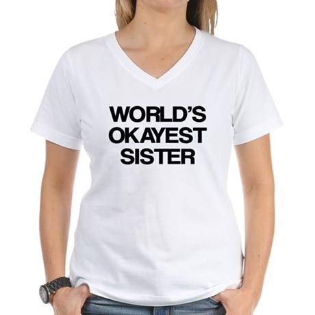 World Okayest Sister Women's V-Neck T-Shirt