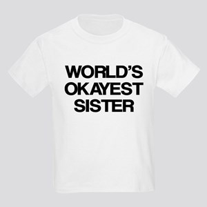 World Okayest Sister Kids Light T-Shirt