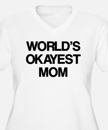 World Okayest Mom T-Shirt