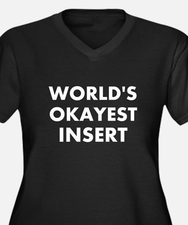 World Okayest Insert Word Here Women's Plus Size V
