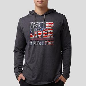Shut Up Liver You're Fine Flag A Mens Hooded Shirt