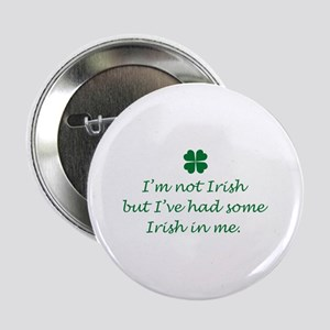 "Irish In Me 2.25"" Button"