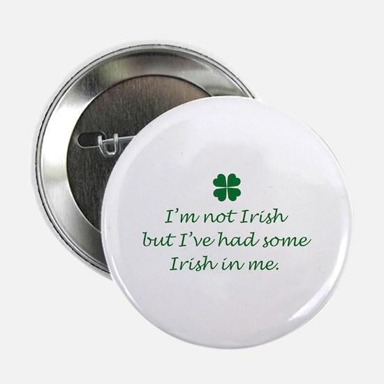 """Irish In Me 2.25"""" Button"""