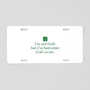 Irish In Me Aluminum License Plate