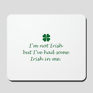 Irish In Me Mousepad