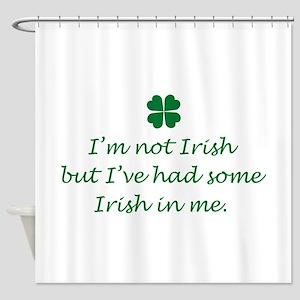 Irish In Me Shower Curtain