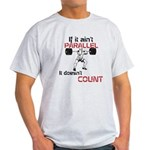 If it aint parallel it doesnt count T-Shirt
