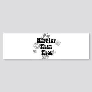 Hippier Than Thou Bumper Sticker