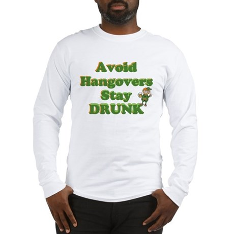 Stay Drunk Long Sleeve T-Shirt