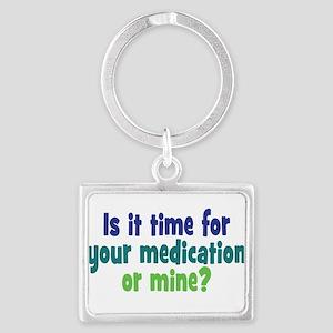 Your Meds or Mine? Landscape Keychain