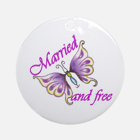 Married and Free Ornament (Round)