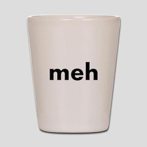 meh Shot Glass