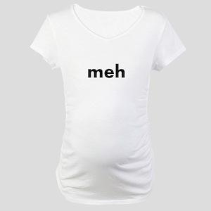 meh Maternity T-Shirt